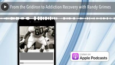 From the Gridiron to Addiction Recovery with Randy Grimes
