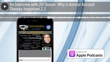An Interview with Jill Queen: Why is Animal Assisted Therapy Important 2.2