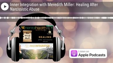 Inner Integration with Meredith Miller: Healing After Narcissistic Abuse