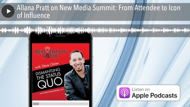 Allana Pratt on New Media Summit: From Attendee to Icon of Influence