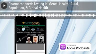 Pharmacogenetic Testing in Mental Health: Rural, Population, & Global Health