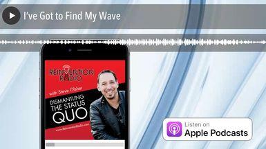 I've Got to Find My Wave