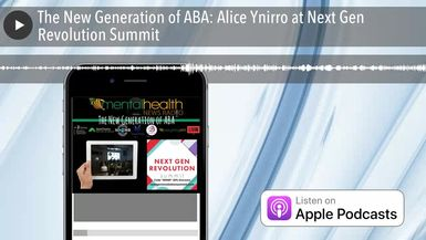 The New Generation of ABA: Alice Ynirro at Next Gen Revolution Summit