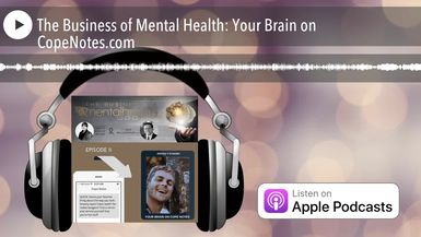 The Business of Mental Health: Your Brain on CopeNotes.com