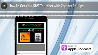 How To Get Your Sh!T Together with Zachary Phillips