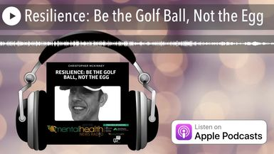 Resilience: Be the Golf Ball, Not the Egg