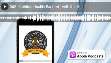 048: Building Quality Backlinks with Kris Reid
