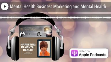 Mental Health Business Marketing and Mental Health