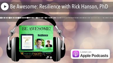 Be Awesome: Resilience with Rick Hanson, PhD