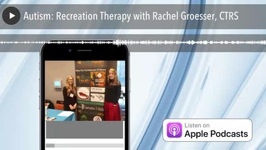 Autism: Recreation Therapy with Rachel Groesser, CTRS