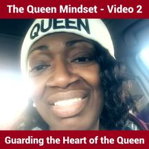 The Queen Mindset: Guarding the Heart of the Queen