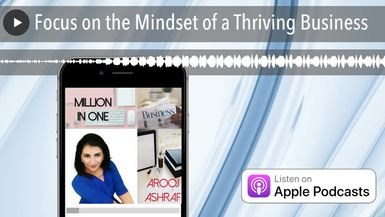 Focus on the Mindset of a Thriving Business
