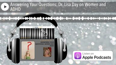 Answering Your Questions: Dr. Lisa Day on Women and ADHD
