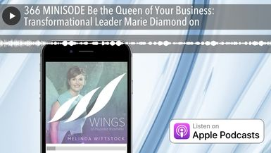 366 MINISODE Be the Queen of Your Business: Transformational Leader Marie Diamond on