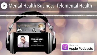 Mental Health Business: Telemental Health