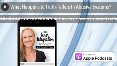 What Happens to Truth-Tellers In Abusive Systems?
