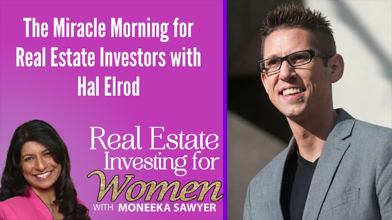The Miracle Morning for Real Estate Investors with Hal Elrod - REAL ESTATE INVESTING FOR WOMEN EXTRA