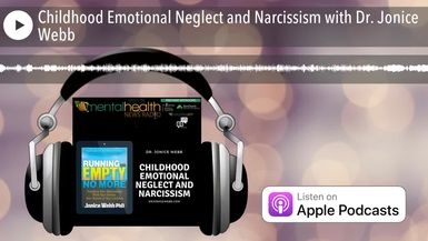 Childhood Emotional Neglect and Narcissism with Dr. Jonice Webb