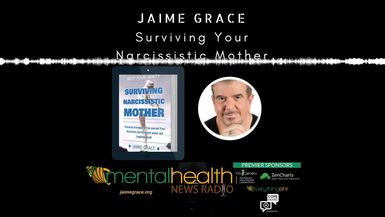 Surviving Your Narcissistic Mother with Jaime Grace
