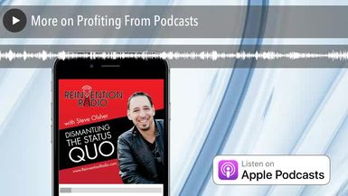 More on Profiting From Podcasts