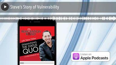 Steve's Story of Vulnerability