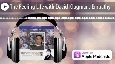The Feeling Life with David Klugman: Empathy