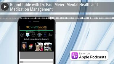 Round Table with Dr. Paul Meier: Mental Health and Medication Management