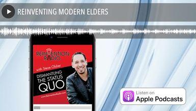 REINVENTING MODERN ELDERS