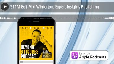 $11M Exit- Viki Winterton, Expert Insights Publishing