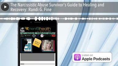 The Narcissistic Abuse Survivor's Guide to Healing and Recovery: Randi G. Fine