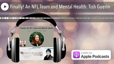 Finally! An NFL Team and Mental Health: Tish Guerin