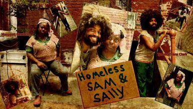 HOMELESS SAM & SALLY-SALLY TV SPOT - COMING SOON!!!