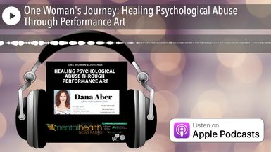 One Woman's Journey: Healing Psychological Abuse Through Performance Art