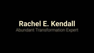 Rachel E Kendall Abundant Transformation