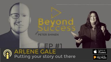 Beyond Success EP1 Interview with Arlene Gale