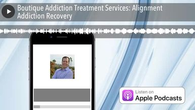 Boutique Addiction Treatment Services: Alignment Addiction Recovery