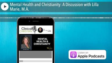 Mental Health and Christianity: A Discussion with Lilla Marie, M.A.