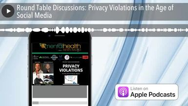 Round Table Discussions: Privacy Violations in the Age of Social Media