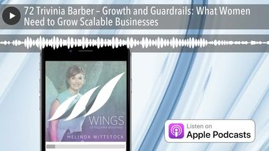 72 Trivinia Barber – Growth and Guardrails: What Women Need to Grow Scalable Businesses