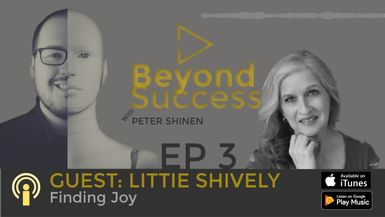 Beyond Success EP3 Interview with Littie Shively