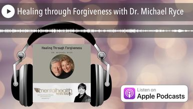 Healing through Forgiveness with Dr. Michael Ryce