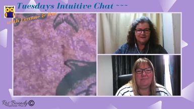 Tuesdays Intuitive Chat with Leanne & Ros - 27th August 2019. Join in! An hour of Fun & Chatting.