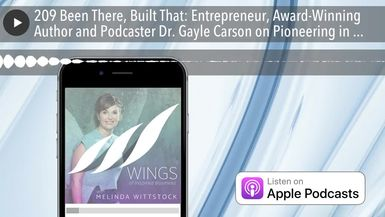 209 Been There, Built That: Entrepreneur, Award-Winning Author and Podcaster Dr. Gayle Carson on Pi