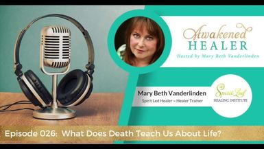 026: What does death teach us about life?