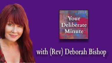 DELIBERATE MINUTE - EPISODE 050 - BEING DELIBERATE