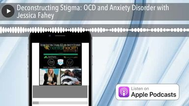 Deconstructing Stigma: OCD and Anxiety Disorder with Jessica Fahey