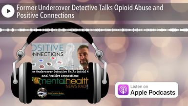 Former Undercover Detective Talks Opioid Abuse and Positive Connections