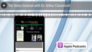 The Stress Solution with Dr. Arthur Ciaramicoli