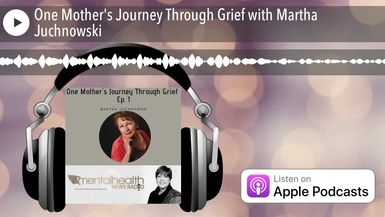 One Mother's Journey Through Grief with Martha Juchnowski