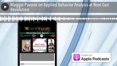 Maggie Pavone on Applied Behavior Analysis at Next Gen Revolution